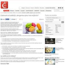 Colorants et additifs, dangereux pour nos enfants? - Articles - Pour la famille