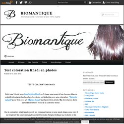 Test coloration Khadi en photos - Biomantique