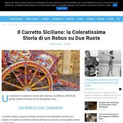 Il Carretto Siciliano: la Coloratissima Storia di un Rebus su Due Ruote