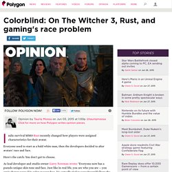 Colorblind: On Witcher 3, Rust, and gaming's race problem