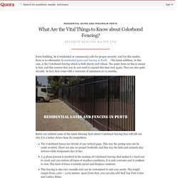 What Are the Vital Things to Know about Colorbo... - Residential Gates and Fencing in Perth - Quora