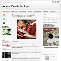 Música para colorear la imaginación ~ Animación a la Lectura