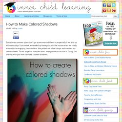 How to Make Colored Shadows - Inner Child Learning