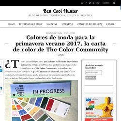 Colores de moda para la primavera verano 2017, la carta de color de The Color Community