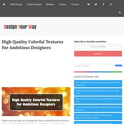 High Quality Colorful Textures For Ambitious Designers « Design Resource Box