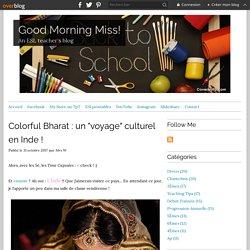 """Colorful Bharat : un """"voyage"""" culturel en Inde !"""