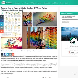 Guide on How to Create a Colorful Rainbow DIY Crane Curtain [Video+Detailed Instructions]