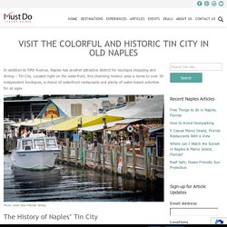 Visit the Colorful and Historic Tin City in Old Naples