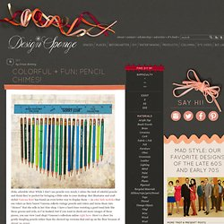 Design*Sponge » Blog Archive » colorful + fun: pencil chimes!