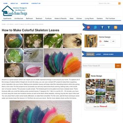 How to Make Colorful Skeleton Leaves
