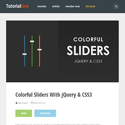 Colorful Sliders With jQuery & CSS3 – Tutorialzine