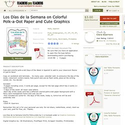Los Días de la Semana on Colorful Polk-a-Dot Paper and Cute Graphics - Mrs. Guerrero