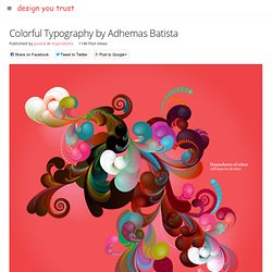 Colorful Typography by Adhemas Batista » Design You Trust
