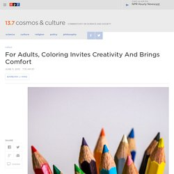 For Adults, Coloring Invites Creativity And Brings Comfort : 13.7: Cosmos And Culture