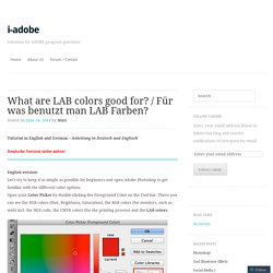What are LAB colors good for? / Für was benutzt man LAB Farben?