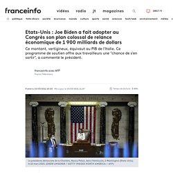 Etats-Unis : Joe Biden a fait adopter au Congrès son plan colossal de relance économique de 1900milliards de dollars