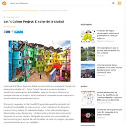 Let´s Colour Project: El color de la ciudad, Plataforma Urbana
