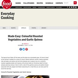 Made Easy: Colourful Roasted Vegetables and Garlic Quinoa