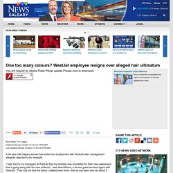 One too many colours? WestJet employee resigns over alleged hair ultimatum
