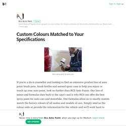Custom Colours Matched to Your Specifications – Bcs Auto Paint – Medium