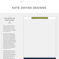 Kate Davies Designs — Colours of Shetland