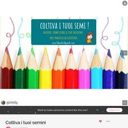 Coltiva i tuoi semini by laprofsilvia on Genial.ly