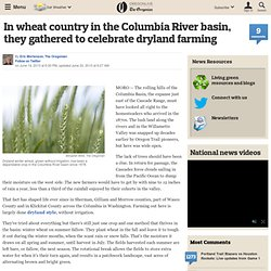 In wheat country in the Columbia River basin, they gathered to celebrate dryland farming