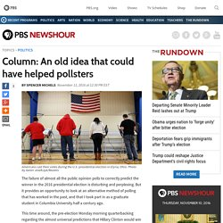 Column: An old idea that could have helped pollsters