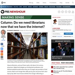 Column: Do we need librarians now that we have the internet?