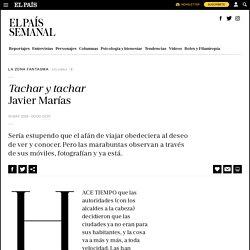 Columna: Javier Marías: Tachar y tachar