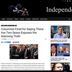 Columnist Fired for Saying There Are Two Sexes Exposes the Alarming Truth