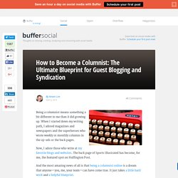 How to Become a Columnist: The Ultimate Guide to Guest Posting & Syndication