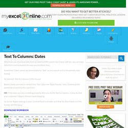 Text To Columns: Dates – Excel Blog – MyExcelOnline Blog