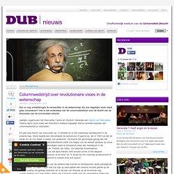 Columnwedstrijd over revolutionaire visies in de wetenschap