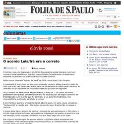 Colunistas - Clóvis Rossi - O acordo Lula/Irã era o correto - 15/10
