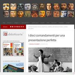 I dieci comandamenti per una presentazione perfetta - Didatticarte
