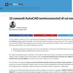 12 comandi AutoCAD di cui non potrai più fare a meno.