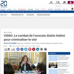 Le combat de l'avocate Gisèle Halimi pour criminaliser le viol...