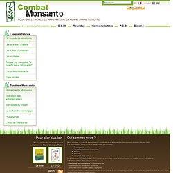 Combat Monsanto Pour que le monde de Monsanto ne devienne jamais le nôtre