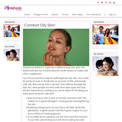 Combat Oily Skin! - Pinkdesk.org