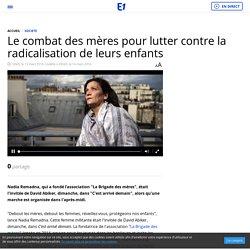 Le combat des mères pour lutter contre la radicalisation de leurs enfants - Replay