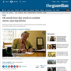 UK needs four-day week to combat stress, says top doctor