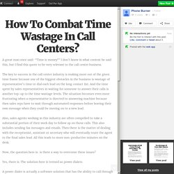 How To Combat Time Wastage In Call Centers?
