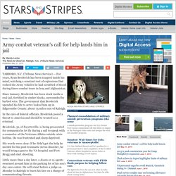 Army combat veteran's call for help lands him in jail - Army