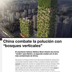 """China combate la polución con """"bosques verticales"""" - VICE"""
