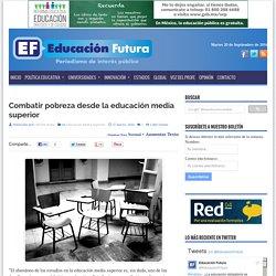 Combatir pobreza desde la educación media superior