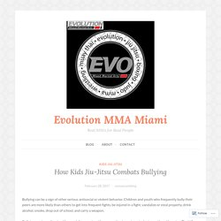 How Kids Jiu-Jitsu Combats Bullying – Evolution MMA Miami