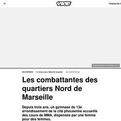 Les combattantes des quartiers Nord de Marseille