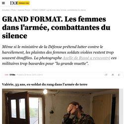 GRAND FORMAT. Les femmes dans l'armée, combattantes du silence - 28 février 2015