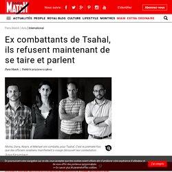 Ex combattants de Tsahal, ils refusent maintenant de se taire et parlent